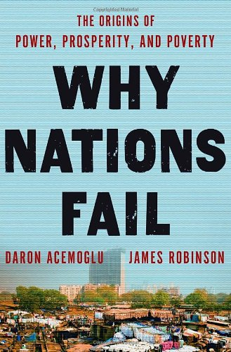 Why Nations Fail: The Origins of Power, Prosperity, and Poverty 9780307719218