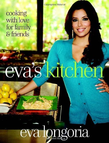 Eva's Kitchen: Cooking with Love for Family and Friends 9780307719331
