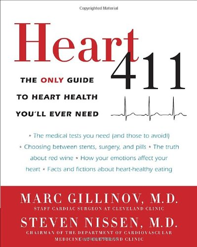 Heart 411: The Only Guide to Heart Health You'll Ever Need 9780307719904
