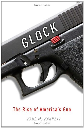 Glock: The Rise of America's Gun 9780307719935