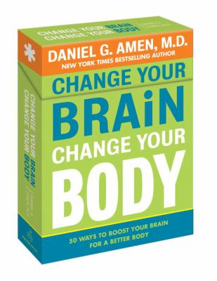 Change Your Brain, Change Your Body Deck: 50 Ways to Boost Your Brain for a Better Body 9780307720726