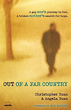 Out of a Far Country : A Gay Son's Journey to God - A Broken Mother's Search for Hope