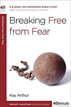 Breaking Free from Fear 9780307729859