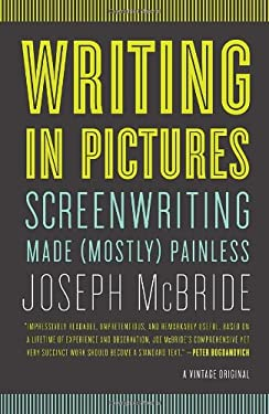 Writing in Pictures: Screenwriting Made (Mostly) Painless 9780307742926