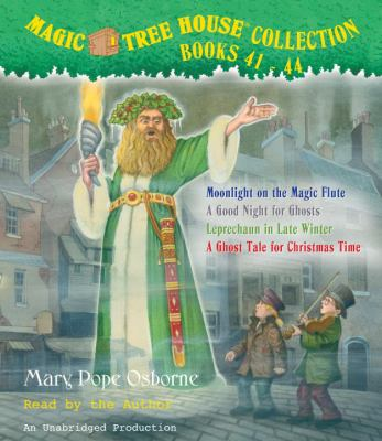 Magic Tree House Collection, Books 41-44: Moonlight on the Magic Flute/A Good Night for Ghosts/Leprechaun in Late Winter/A Ghost Tale for Christmas Ti 9780307746689