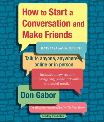 How to Start a Conversation and Make Friends 9780307878861