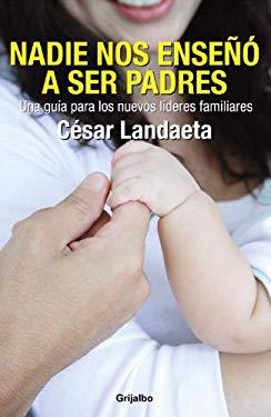 Nadie Nos Enseno a Ser Padres 9780307881809