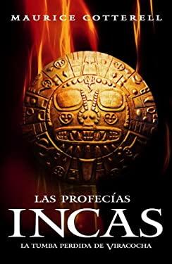 Las Profecias Incas: La Tumba Perdida de Viracocha = Inca's Prophecies 9780307881885