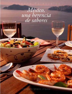 Mexico, una Herencia de Sabores = Mexico, a Legacy of Flavors 9780307881892