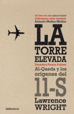 La Torre Elevada: Al-Qaeda y Los Or?genes del 11-S 9780307883001