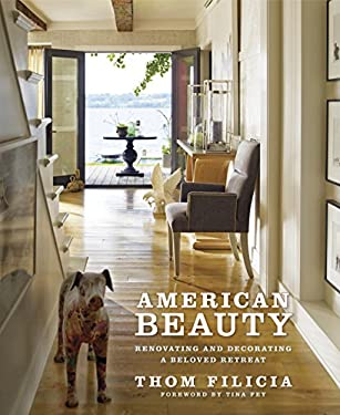 American Beauty: Renovating and Decorating a Beloved Retreat 9780307884909