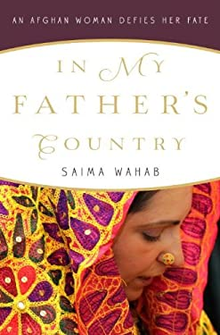 In My Father's Country: An Afghan Woman Defies Her Fate 9780307884947