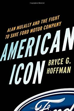 American Icon: Alan Mulally and the Fight to Save Ford Motor Company 9780307886057