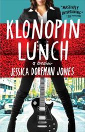 Klonopin Lunch: A Memoir 21406070