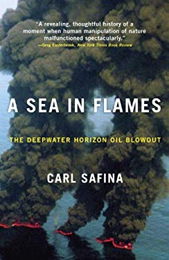 A Sea in Flames: The Deepwater Horizon Oil Blowout 9780307887368