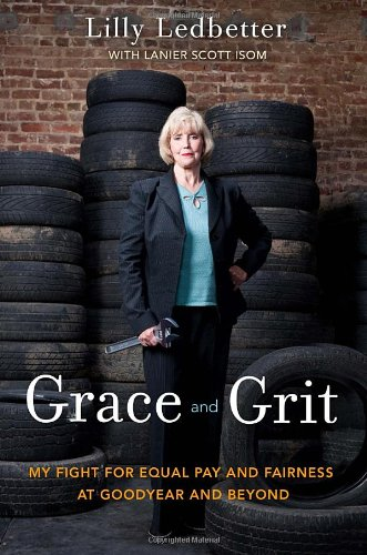 Grace and Grit: My Fight for Equal Pay and Fairness at Goodyear and Beyond 9780307887924