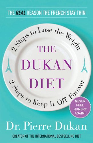 The Dukan Diet: 2 Steps to Lose the Weight, 2 Steps to Keep It Off Forever 9780307887962