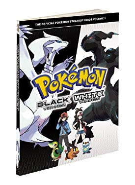 Pokemon Black Version & Pokemon White Version Volume 1: The Official Pokemon Strategy Guide