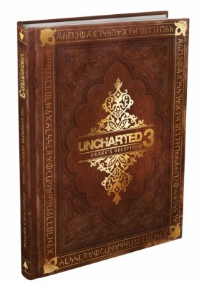 Uncharted 3: Drake's Deception: The Complete Official Guide 9780307892058