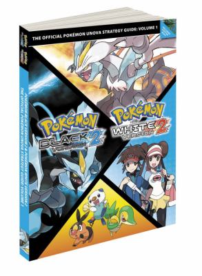 Pok?mon Black Version 2 and Pok?mon White Version 2 Scenario Guide: The Official Pokemon Strategy Guide 9780307895615