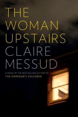 The Woman Upstairs 9780307913609