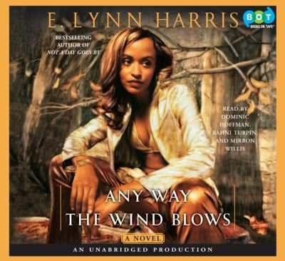 Any Way The Wind Blows (Unabridged) 9780307913982