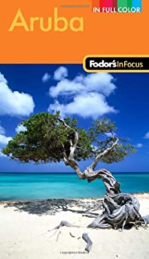 Fodor's in Focus Aruba 9780307927910