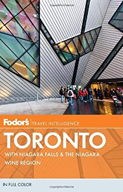 Fodor's Toronto: With Niagara Falls & the Niagara Wine Region 9780307928344