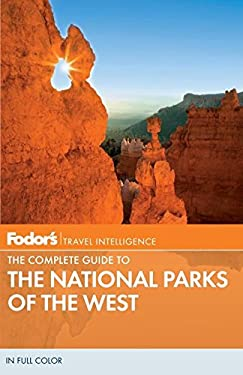 Fodor's the Complete Guide to the National Parks of the West 9780307928467