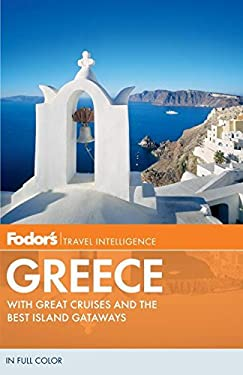 Fodor's Greece: With Great Cruises and the Best Island Getaways 9780307929167