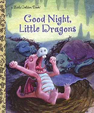 Good Night, Little Dragons 9780307929570