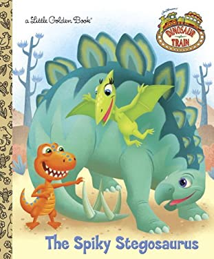 The Spiky Stegosaurus (Dinosaur Train) 9780307930224