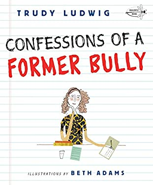 Confessions of a Former Bully 9780307931139
