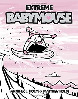 Babymouse #17: Extreme Babymouse 9780307931603