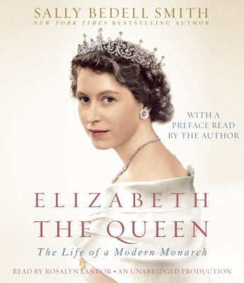 Elizabeth the Queen: The Life of a Modern Monarch 9780307934178