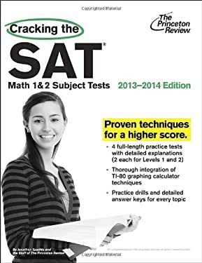 Cracking the SAT Math 1 & 2 Subject Tests, 2013-2014 Edition (College Test Preparation) 9780307945549