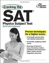 Cracking the SAT Physics Subject Test, 2013-2014 Edition (College Test Preparation)
