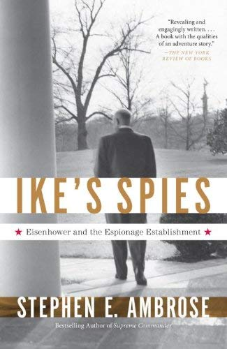 Ike's Spies: Eisenhower and the Espionage Establishment 9780307946607