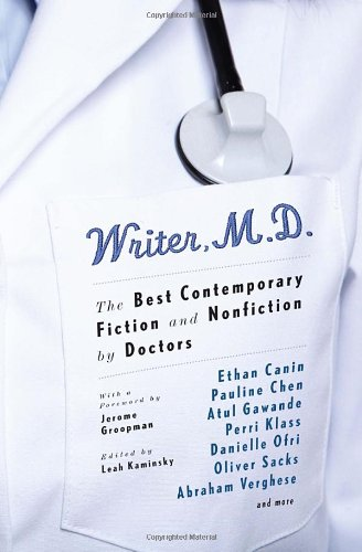 Writer, M.D.: The Best Contemporary Fiction and Nonfiction by Doctors 9780307946867