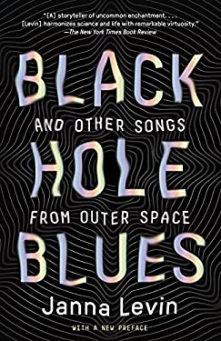 Black Hole Blues (and Other Songs from Outer Space)