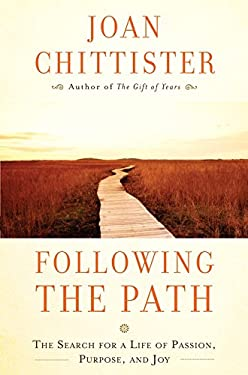 Following the Path: The Search for a Life of Passion, Purpose, and Joy 9780307953988
