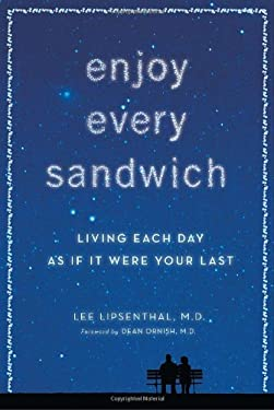 Enjoy Every Sandwich: Living Each Day as If It Were Your Last 9780307955159