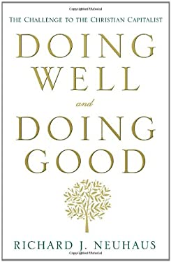 Doing Well and Doing Good: The Challenge to the Christian Capitalist 9780307955609