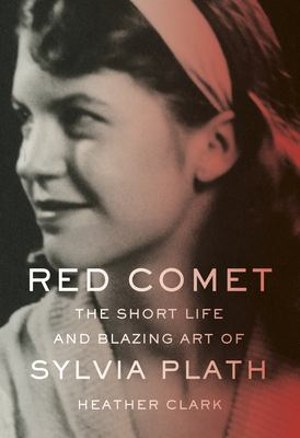 Red Comet: The Short Life and Blazing Art of Sylvia Plath as book, audiobook or ebook.