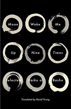 Moon Woke Me up Nine Times : Selected Haiku of Basho