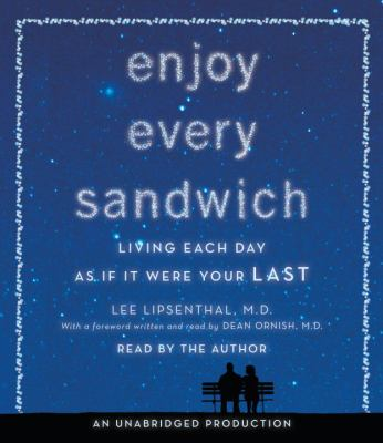 Enjoy Every Sandwich: Living Each Day as If It Were Your Last 9780307969903