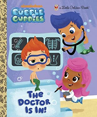 The Doctor Is In! (Bubble Guppies) 9780307975881
