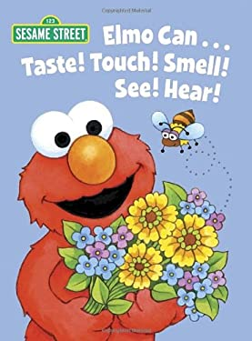 Elmo Can... Taste! Touch! Smell! See! Hear! 9780307980786