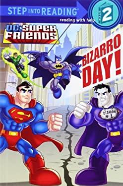 Bizarro Day! (DC Super Friends) 9780307981196