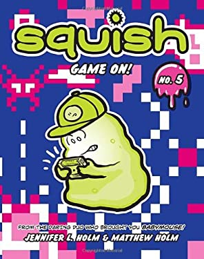 Squish #5: Game On! 9780307982995